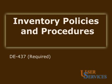 Inventory Policies and Procedures DE-437 (Required)