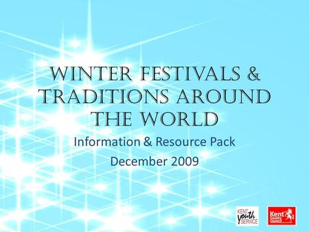 Winter festivals & Traditions Around the World Information & Resource Pack December 2009.