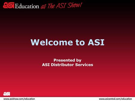 Welcome to ASI Presented by ASI Distributor Services.