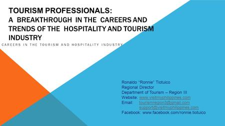 TOURISM PROFESSIONALS: A BREAKTHROUGH IN THE CAREERS AND TRENDS OF THE HOSPITALITY AND TOURISM INDUSTRY CAREERS IN THE TOURISM AND HOSPITALITY INDUSTRY.