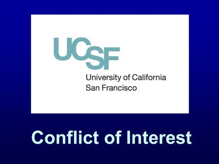 Conflict of Interest See note. Conflicts Conflict of Interest Regulated by UC Conflict of Interest Code and the Political Reform Act. Limits decision-making.