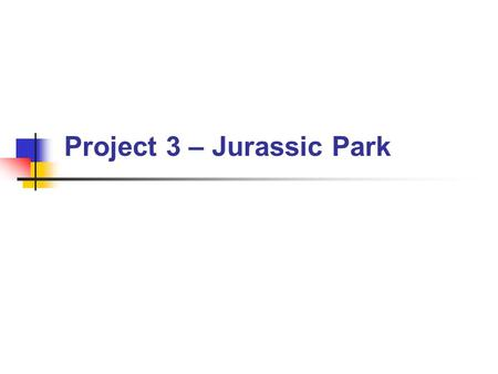 Project 3 – Jurassic Park