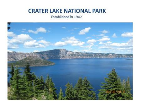 CRATER LAKE NATIONAL PARK Established in 1902. LOCATED IN SOUTHERN OREGON / 60 MILES ABOVE CALIFORNIA BORDER FORMATION BY VOLCANIC IMPLOSION AVERAGE ANNUAL.