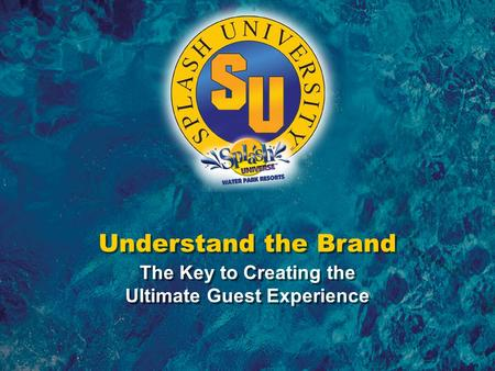 Understanding the Brand – The Key to Creating the Ultimate Guest Experience Understand the Brand The Key to Creating the Ultimate Guest Experience Understand.