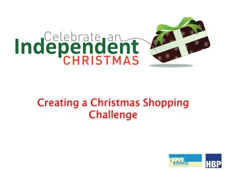 Creating a Christmas Shopping Challenge. What is the Christmas Shopping Challenge? Focused effort to encourage families within the communities to visit.