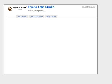 Account | Sign Out Hyena Labs Studio Uxperts + Design Studio My FriendsGifts Im GivingGifts I Want.