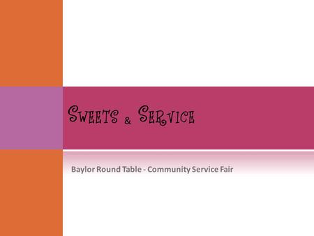 & Baylor Round Table - Community Service Fair. B AYLOR S C AMPUS K ITCHEN & C OMMUNITY G ARDEN Mission Baylor University Community Engagement, Service.