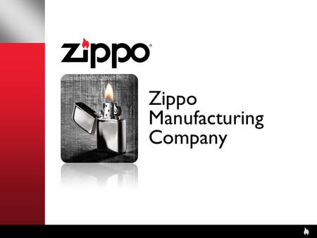 Zippo Manufacturing Company. Power of the Zippo Brand After nearly 80 years, the Zippo pocket lighter remains what it has always been: a brilliantly simple.