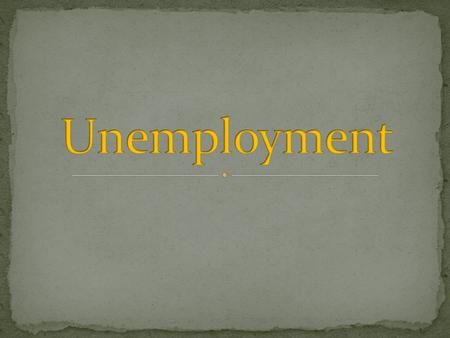 The Unemployment Rate = the number unemployed divided by the workforce.