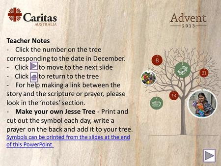 Teacher Notes - Click the number on the tree corresponding to the date in December. -Click to move to the next slide -Click to return to the tree - For.