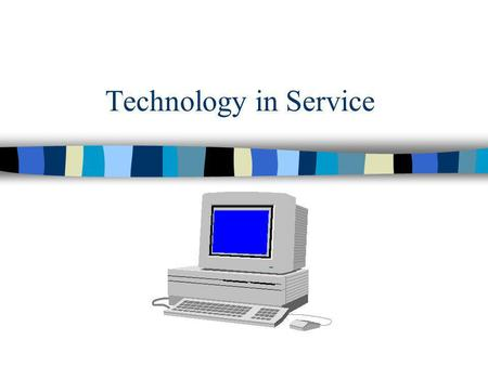 Technology in Service.