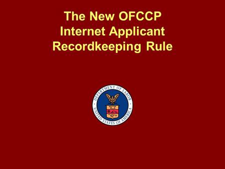 The New OFCCP Internet Applicant Recordkeeping Rule.