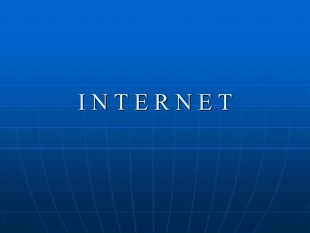 I N T E R N E T. Session Objective What is INTERNET ? What is INTERNET ? Brief History of Internet. Brief History of Internet. Services provided by Internet.