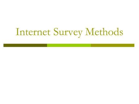 Internet Survey Methods. Sources of Error in Internet Surveys Coverage Error Mismatch between frame and target populations Web users not representative.