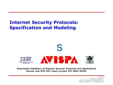 S Automated Validation of Internet Security Protocols and Applications Shared cost RTD (FET open) project IST-2001-39252 Internet Security Protocols: Specification.