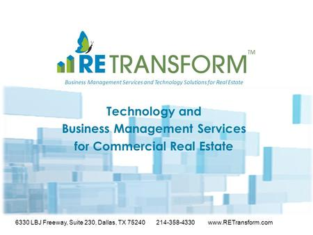 Business Management Services and Technology Solutions for Real Estate Technology and Business Management Services for Commercial Real Estate 6330 LBJ Freeway,