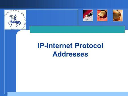 IP-Internet Protocol Addresses. Computer Engineering Department 2 Addresses for the Virtual Internet The goal of internetworking is to provide a seamless.