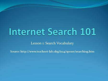 Lesson 1: Search Vocabulary Source: