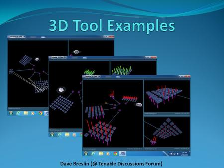 3D Tool Examples Dave Breslin (@ Tenable Discussions Forum)