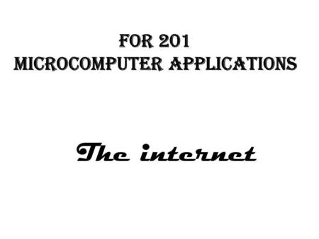The internet. Background Created in 1969, connected computers at UCLA, Stanford Research Institute, U. of Utah, and UC at Santa Barbara With an estimated.