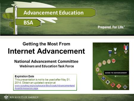 Getting the Most From Internet Advancement National Advancement Committee Webinars and Education Task Force Expiration Date This presentation is not to.