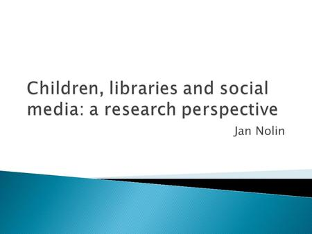Jan Nolin. To best serve our children libraries need to be less about the past and more about the future.