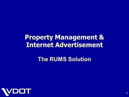 1 Property Management & Internet Advertisement The RUMS Solution.