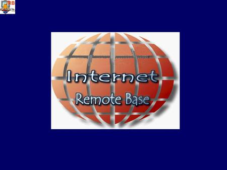 IRB. What is an Internet Remote Base? Operate From Anywhere You Have Internet Access –All you need is a computer and a microphone Fully Operational Stations.