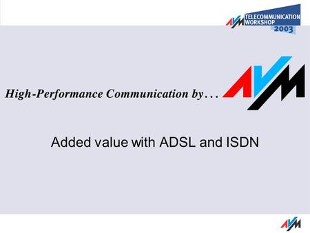 Added value with ADSL and ISDN. Access Europe Modem ISDN DSL Cable Access Europe 0,00 10,00 20,00 30,00 40,00 50,00 60,00 70,00 80,00 90,00 100,00 1999200020012002200320042005.