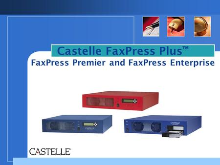 Castelle FaxPress Plus™ FaxPress Premier and FaxPress Enterprise