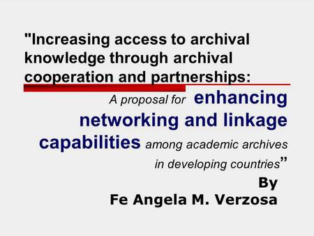 Increasing access to archival knowledge through archival cooperation and partnerships: A proposal for enhancing networking and linkage capabilities among.