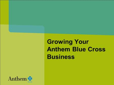 Growing Your Anthem Blue Cross Business. 2 You already do some or all of these activities, right? Internet marketing E-mail marketing Direct mail Advertising.