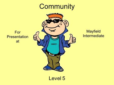 Community Level 5 Mayfield Intermediate For Presentation at.