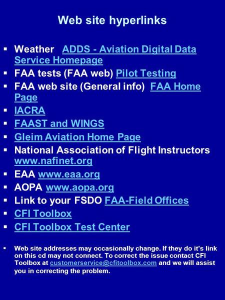 Web site hyperlinks Weather ADDS - Aviation Digital Data Service Homepage FAA tests (FAA web) Pilot Testing FAA web site (General info) FAA Home Page.