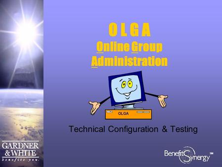 SM Online Group Administration Technical Configuration & Testing O L G A.