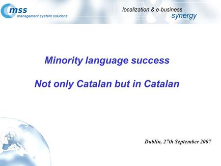 Minority language success Not only Catalan but in Catalan Dublin, 27th September 2007.