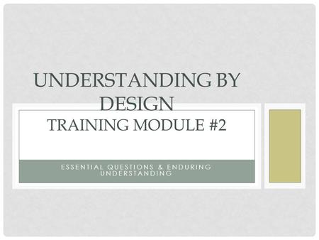 Understanding by Design Training Module #2
