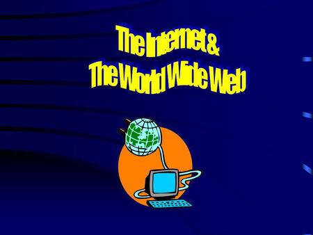 What is the Internet? The Internet is a......distributed hypermedia network of networks.
