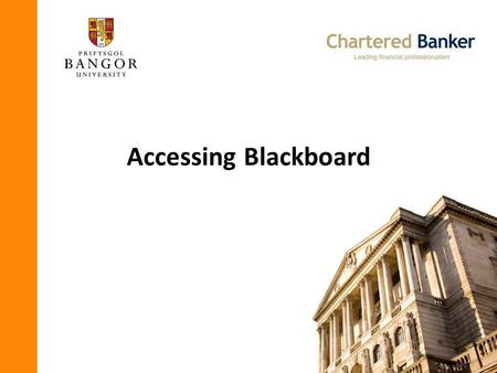 Accessing Blackboard. This slide show is designed to help you log into Blackboard for the first time. You will need this open, as well as the internet.