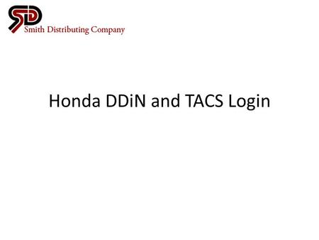 Honda DDiN and TACS Login. DDiN What is the DDiN? The DDiN is the Honda Distributor Dealer Interactive Network, which gives you full access to Honda parts.