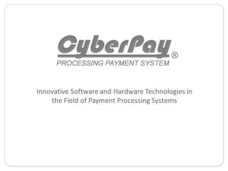 Innovative Software and Hardware Technologies in the Field of Payment Processing Systems.