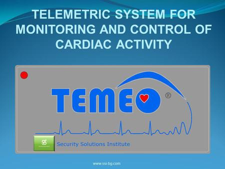 TELEMETRIC SYSTEM FOR MONITORING AND CONTROL OF CARDIAC ACTIVITY www.ssi-bg.com.