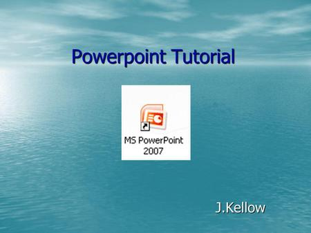 Powerpoint Tutorial J.Kellow. Just click in the box and start typing You can change font colour, size etc as you do in Word.