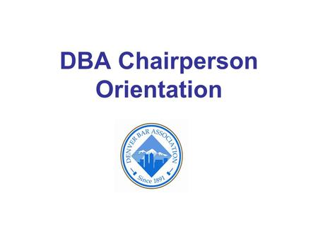 DBA Chairperson Orientation. Guidelines for the use of Bar Staff Office Hours. The DBA hours are from 7:30 a.m. to 5 p.m., Monday through Thursday, 7:30.