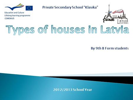 Private Secondary School Klasika By 9th B Form students 2012/2013 School Year.