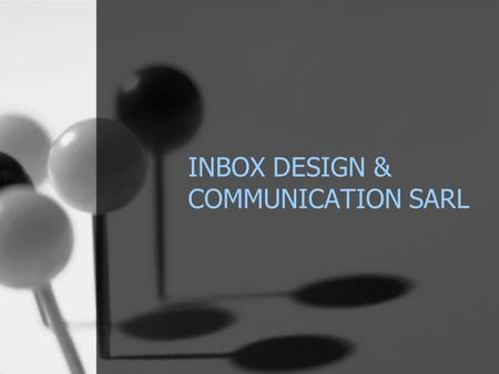 INBOX DESIGN & COMMUNICATION SARL. What we Do SECURITY SYSTEM TELECOMMUNICATION VOICE OVER INTERNET PROTOCOL.