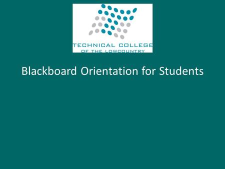 Blackboard Orientation for Students. IS AN ONLINE COURSE RIGHT FOR YOU? 1.Online courses definitely require strong student motivation and very strong.