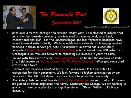 The Peninsula Post September 2011 With over 3 months through the current Rotary year, I am pleased to inform that our activities towards community service-