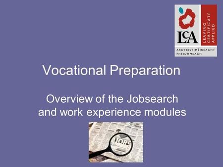 Vocational Preparation Overview of the Jobsearch and work experience modules.