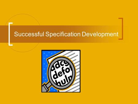 Successful Specification Development. Presented by David R. Gill, C.P.M. Utah Division of Purchasing